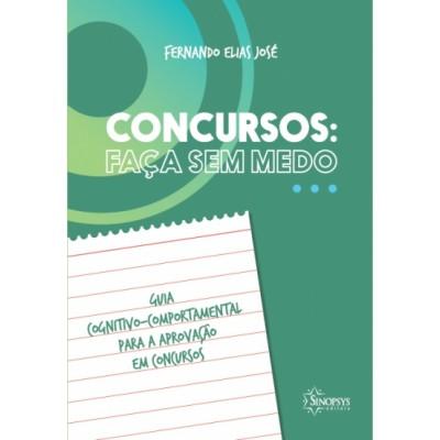 CONCURSOS: FAÇA SEM MEDO - GUIA COGNITIVO-COMPORTAMENTAL PARA A APROVAÇÃO EM CONCURSOS