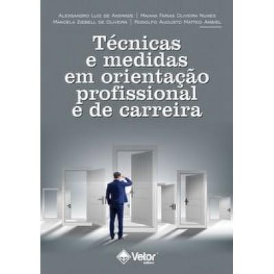 Técnicas e Medidas em Orientação Profissional e de Carreira Técnicas e Medidas em Orientação Profissional e de Carreira