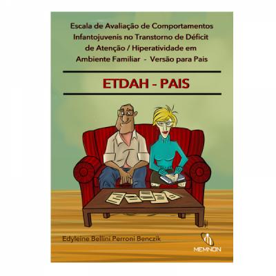 ETDAH - PAIS Escala de Avaliação de Comportamentos Infantojuvenis no Transtorno de Déficit de Atenção/Hiperatividade em Ambiente Familiar