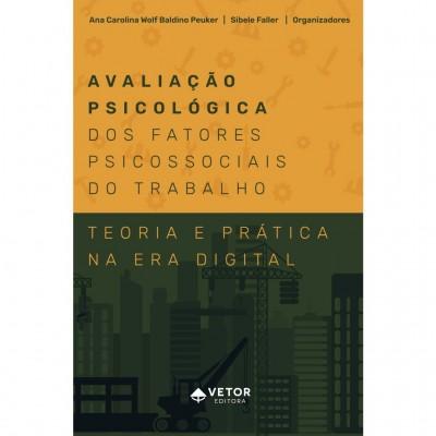 Avaliação psicológica dos fatores psicossociais do trabalho: Teoria e prática na era digital
