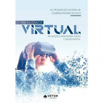 Realidade Virtual: aplicações para reabilitação e saúde mental