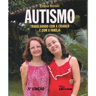 Autismo: trabalhando com a criança e com a família