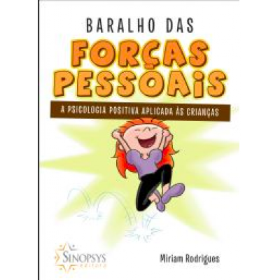 Baralho das forcas pessoais: a psicologia positiva aplicada a crianças