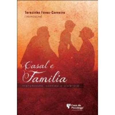 Casal e Família: transmissao, conflito e violencia