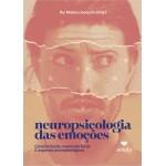 Neuropsicologia das emoções: Caracterização, expressão facial e aspectos psicopatológicos