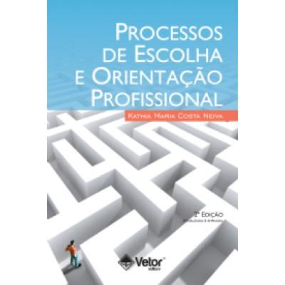 Processos de escolha e orientacao profissional 2 ediçao