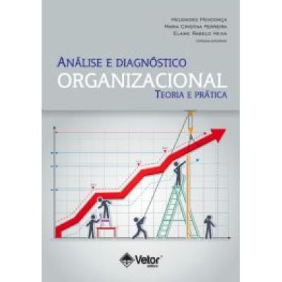 Analise e diagnostico organizacional - teoria e pr