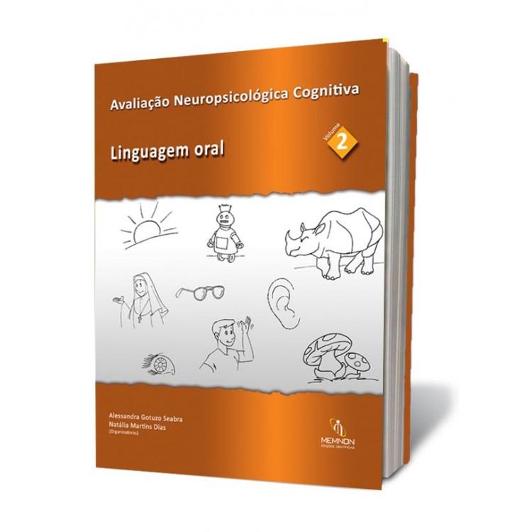 Avaliação Neuropsicológica Cognitiva vol 2: Linguagem Oral