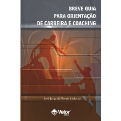 Breve guia para a orientacao de carreira e coachin