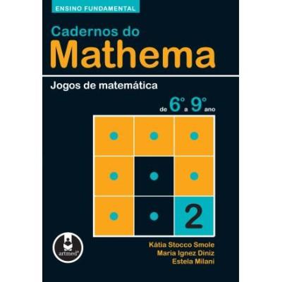 Caderno do Mathema - Jogos de Matemática de 6º a 9º