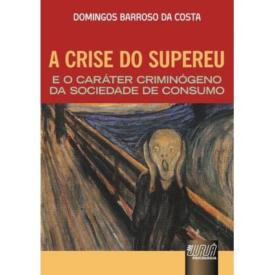 Crise do supereu e o carater crimogeno da sociedad