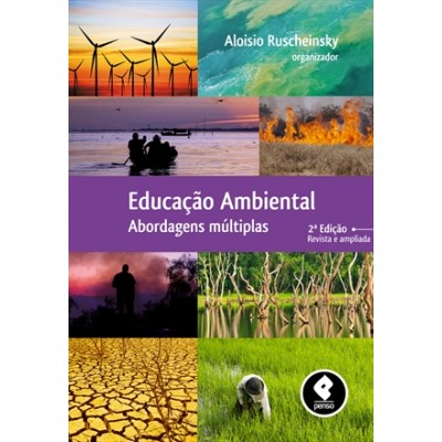Educação Ambiental - Abordagens Múltiplas