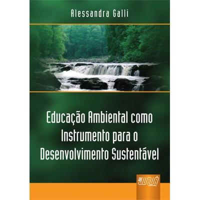 Educacao ambiental como instrumento para o desenvo