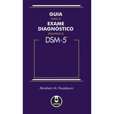 Guia para o Exame Diagnóstico Segundo o DSM-5