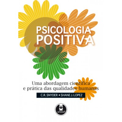 Psicologia Positiva - Uma Abordagem Cientifica