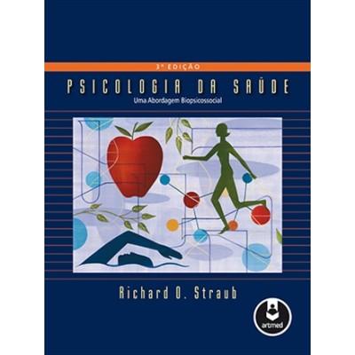Psicologia da Saúde - Uma Abordagem Biopsicossocial
