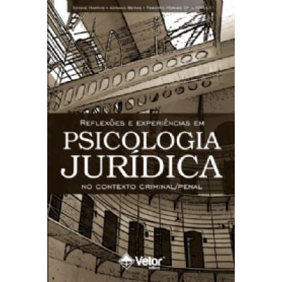 Reflexoes e experiencias em Psicologia Jurídica no