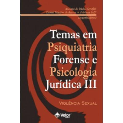 Temas em psiquiatria forense e psico juridica III