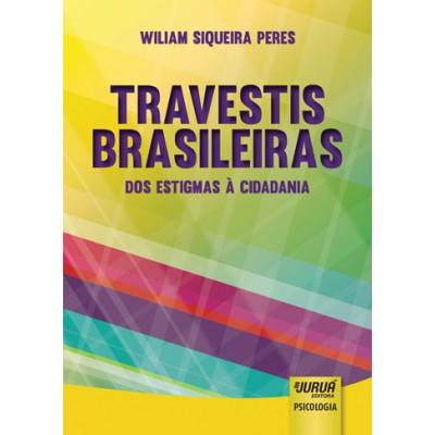 Travestis Brasileiras  Dos Estigmas a Cidadania