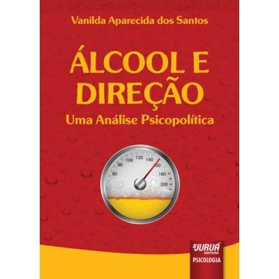 Alcool e direcao  - Uma visao psicopolitica