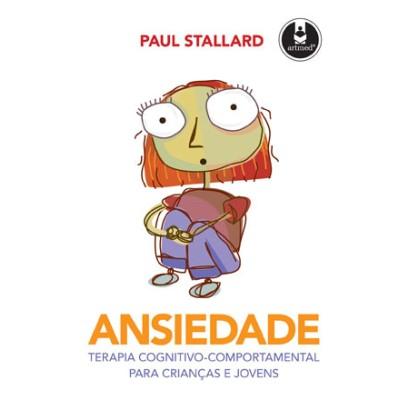 Ansiedade - terapia cognitivo-comp para criancas e
