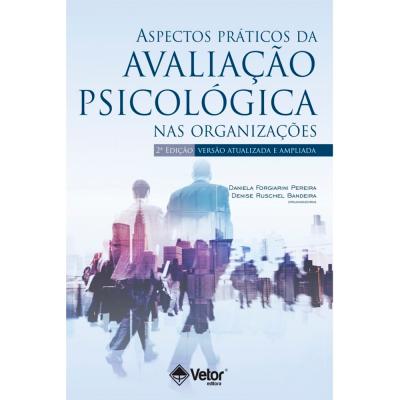 Aspectos Práticos da Avaliação Psicológica nas Organizações - 2ª Edição