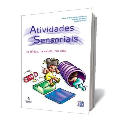 Atividades sensoriais: na clinica, na escola em ca