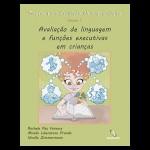 Tarefas para Avaliação Neuropsicológica (1): Avaliação de linguagem e funções executivas em crianças