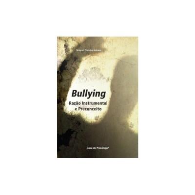 Bullyng razao instrumental e preconceito
