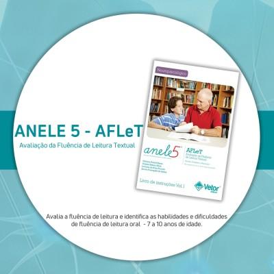 ANELE 5 – AFLeT - Avaliação da Fluência de Leitura Textual